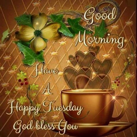 Good Morning, Have A Happy Tuesday, God Bless You Pictures